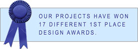 Our projects have won 17 different 1st place design awards.